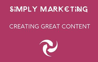 Simply Marketing: Creating Great Content