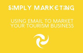 Simply Marketing: Using Email to Market Your Tourism Business