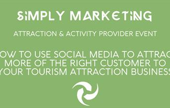 Attraction & Activity Provider Event - How to Use Social Media to Attract the Right Customer to Your Business