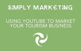 Simply Marketing: Using Youtube to Market Your Tourism Business